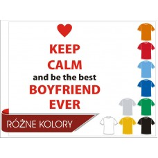 Koszulka Keep calm and be the best boyfriend ever